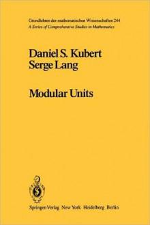 Modular Units - D. Kubert, S. Lang