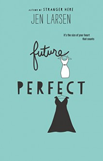 Future Perfect - Jen Larsen