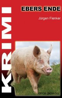 Ebers Ende - Jürgen Flenker