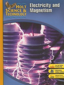 Electricity and Magnetism (Holt Science & Technology) - Andrew Champagne