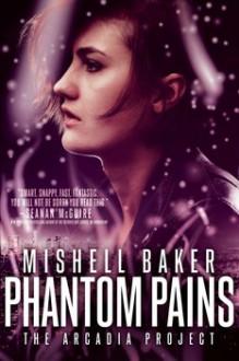 Phantom Pains - Mishell Baker