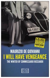 I Will Have Vengeance - Maurizio de Giovanni