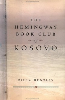 The Hemingway Book Club of Kosovo - Paula Huntly, Paula Huntly