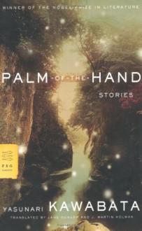Palm-of-the-Hand Stories - J. Martin Holman, Lane Dunlop, Yasunari Kawabata