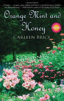 Orange Mint and Honey - Carleen Brice