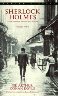 Sherlock Holmes: The Complete Novels and Stories: Volumes I and II - Arthur Conan Doyle