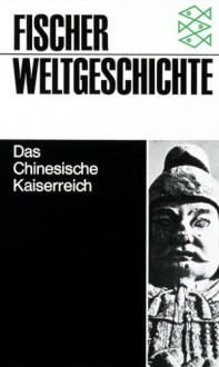 Das Chinesische Kaiserreich - Herbert Franke, Rolf Trauzettel