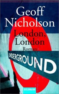 London, London - Geoff Nicholson