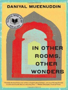 In Other Rooms, Other Wonders - Daniyal Mueenuddin