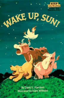 Wake Up, Sun! - David L. Harrison, Hans Wilhelm