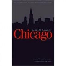 Chicago: A Modern Arabic Novel - Alaa Al Aswany