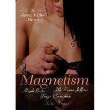 Magnetism (Savoy Valley #1) - Aliyah Burke, Taige Crenshaw, McKenna Jeffries