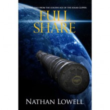 Quarter Share (Golden Age of the Solar Clipper, #1) - Nathan Lowell