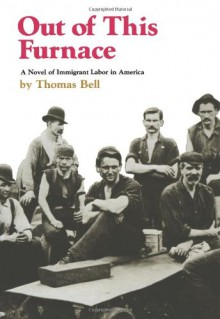 Out of This Furnace - David P. Demarest, Thomas Bell