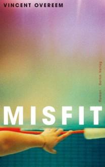 Misfit - Vincent Overeem, Christiane Kuby