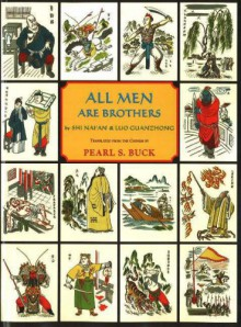 All Men Are Brothers - Pearl S. Buck, Luo Guanzhong, Lin Yutang, Shi Nai'an, Miguel Covarrubias