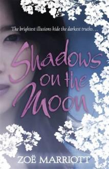 Shadows on the Moon - Zoë Marriott