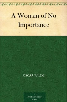A Woman of No Importance - Oscar Wilde