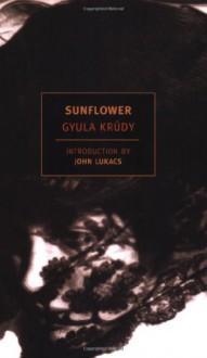 Sunflower - Gyula Krúdy, John Batki, John A. Lukacs