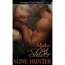 Make Me Shiver (Just Make Me, #1) - Aline Hunter