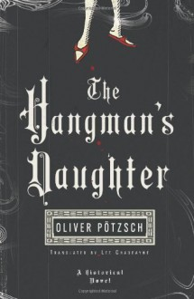 The Hangman's Daughter - Lee Chadeayne,Oliver Pötzsch