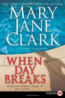 When Day Breaks LP: A Novel of Suspense - Mary Jane Clark