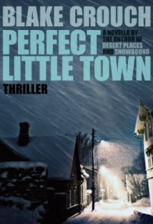 Perfect Little Town - Blake Crouch