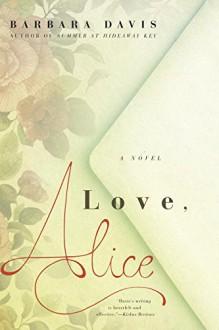 Love, Alice - Barbara Davis