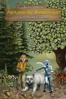 Alex and the Wolpertinger- The Monster Inn - Koos Verkaik