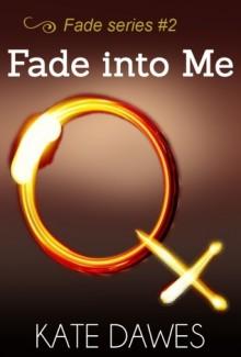 Fade Into Me - Kate Dawes