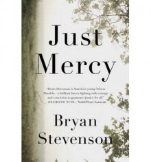 A Story of Justice and Redemption Just Mercy (Hardback) - Common - Bryan Stevenson