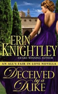 Deceived by a Duke - Erin Knightley