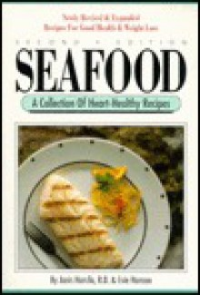 Seafood: A Collection of Heart-Healthy Recipes - Janis Harsila, Evie Hansen
