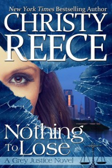 Nothing To Lose - Christy Reece