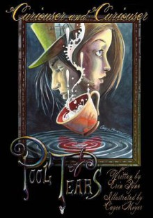 Curiouser and Curiouser: Pool of Tears: Book One - Erin Pyne,Cayce Moyer