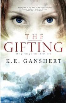 The Gifting - K.E. Ganshert, Katie Ganshert