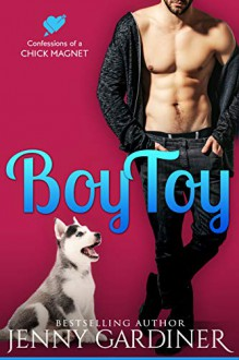 Boy Toy (Confessions of a Chick Magnet #2) - Jenny Gardiner