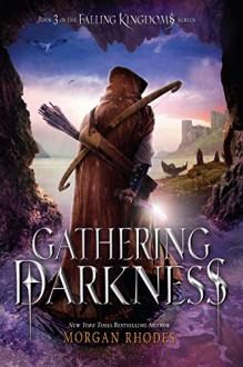 Gathering Darkness: A Falling Kingdoms Novel - Morgan Rhodes