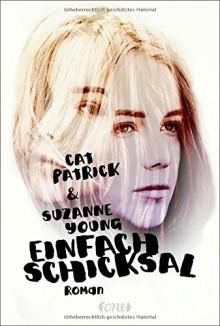 Einfach Schicksal - Cat Patrick, Suzanne Young, Anja Malich