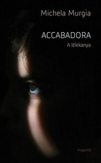 Accabadora - A lélekanya - Michela Murgia
