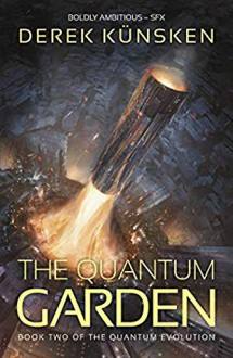 The Quantum Garden - Derek Künsken