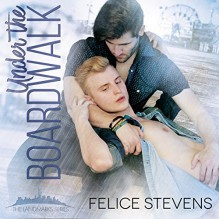 Under the Boardwalk - Felice Stevens,Nick J. Russo
