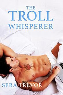The Troll Whisperer - Sera Trevor