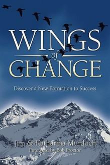 Wings of Change - Jim Murdoch, Katharina Murdoch
