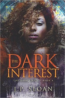 The Dark Interest (The Dark Choir) (Volume 4) - J.P Sloan