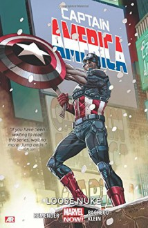 Captain America Volume 3: Loose Nuke (Marvel Now) - Rick Remender, Carlos Pacheco, Nic Klein