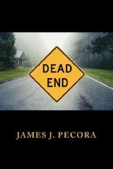 Dead End - James J. Pecora
