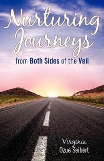 Nurturing Journeys from Both Sides of the Veil - Virginia Ozue Seibert