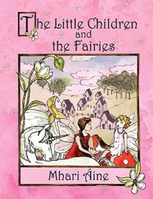 The Little Children and the Fairies - Mhari Aine