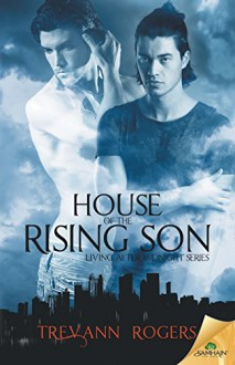 House of the Rising Son - Trevann Rogers